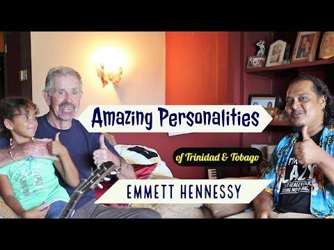 Amazing Personalities of Trinidad & Tobago - Emmett Hennessy