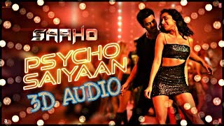 Psycho Saiyaan | 3D Audio | 8D Audio | Bass Boosted | Saaho