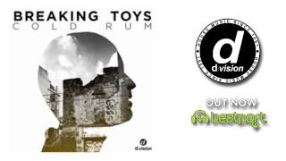 Breaking Toys - Cold Rum (Radio Edit)