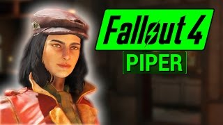 FALLOUT 4 Piper COMPANION Guide Everything You Need To Know About Piper Wright