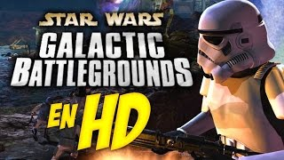 STAR WARS: GALACTIC BATTLEGROUNDS en HD!!