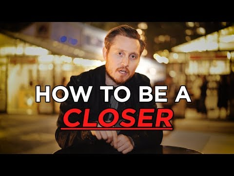 How To Be A Closer -- Todd's 3-Step Process