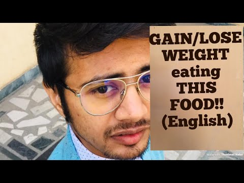 Gain/Lose weight eating 'THIS' food ! (English)