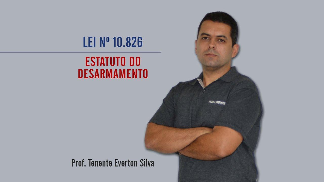 POLÍCIA PENAL | LEI Nº 10.826| Everton Silva