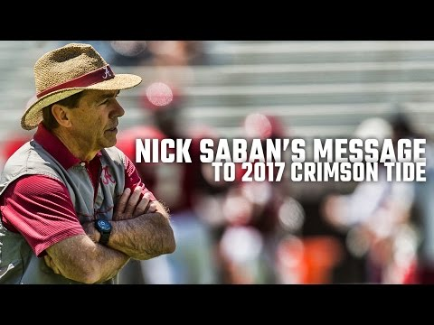 Nick Saban's message to the 2017 Crimson Tide