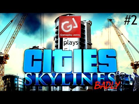 Let's Play Cities: Skylines (Badly) #2 - Powers That Be