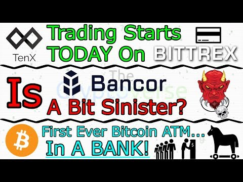 TenX PAY Tokens Hit Exchange / Is Bancor Sinister? / Bitcoin ATM In A Bank??? (The Cryptoverse #298)