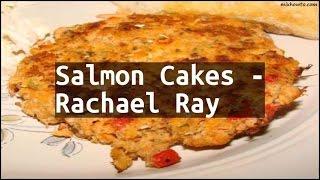 Recipe Salmon Cakes - Rachael Ray