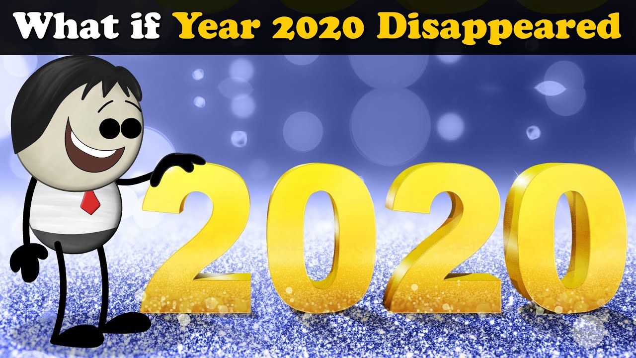 What if Year 2020 Disappeared? + more videos   #aumsum #kids #science #education #whatif
