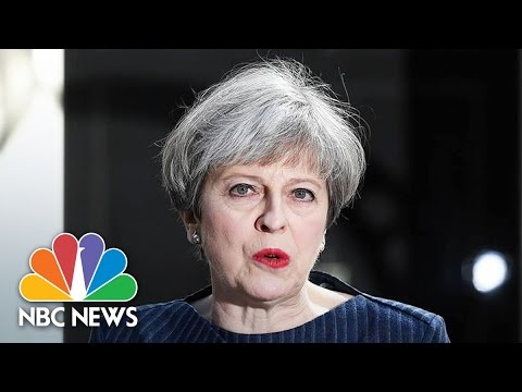 British Prime Minister Theresa May Says Snap UK Election Will Help Brexit Negotiations | NBC News