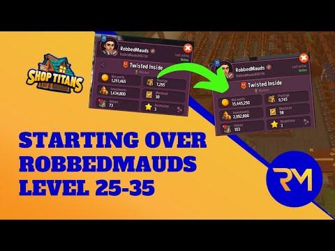 Starting Over - Level 25-35 - Shop Titans