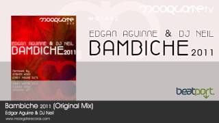 Edgar Aguirre & DJ Neil - Bambiche 2011 (Original Mix)