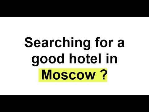 Top 10 Hotels In Moscow