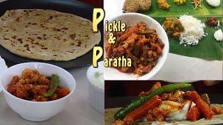 Pickle & Paratha - Veg and Stuffed Gobi Paratha