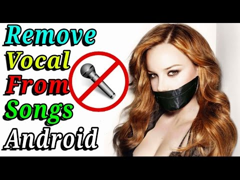 How to Remove vocal From any songs using android phone | Make karaoke Vocal removing android apps