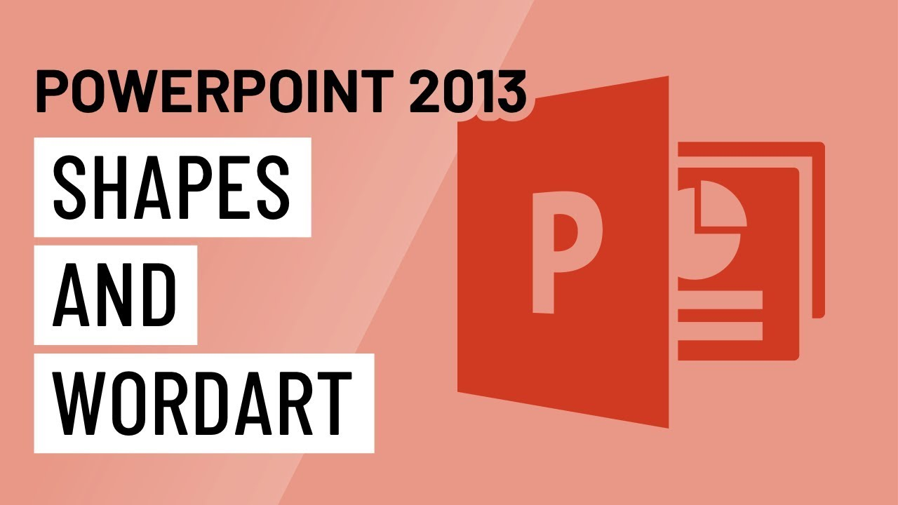 PowerPoint 2013: Shapes and WordArt
