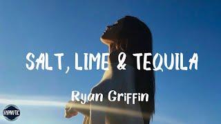 Ryan Griffin Salt Lime Tequila Lyrics - mp3 مزماركو تحميل اغانى