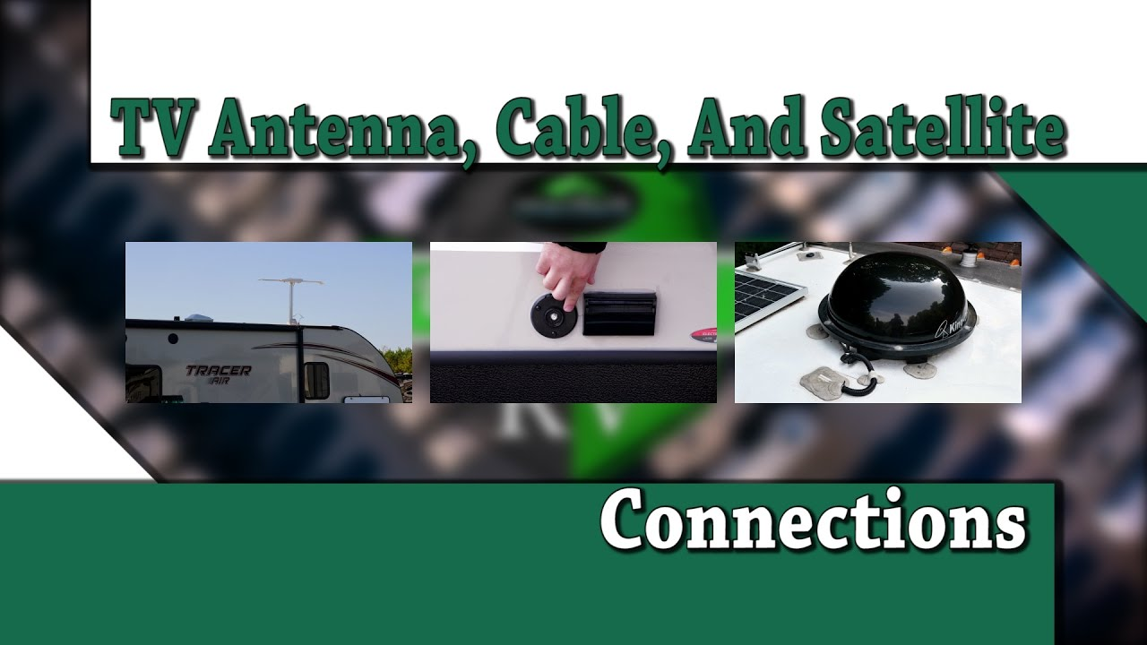 tv antenna, cable, and satellite connection