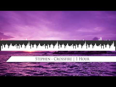 Stephen - Crossfire | 1 Hour