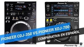 Comparativa Reproductores Pioneer CDJ 350 Y Pioneer XDJ 700