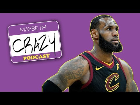 Can the LeBrons Play the Warriors Already? | EPISODE 42 | MAYBE I'M CRAZY