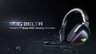 ROG Delta - Clarity for the Win, World's 1st Quad-DAC Gaming Headset | Republic of Gamers