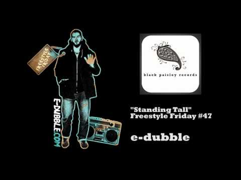 e-dubble - Standing Tall (Freestyle Friday #47)