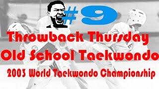 #TBT Chu Mu Yen vs Behzad Khodadad - 2003 World Taekwondo Championships