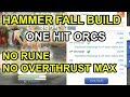 Hammer Fall Build to One Hit Orcs (For Whitesmith LV 70) - ROM Eternal Love (SEA)