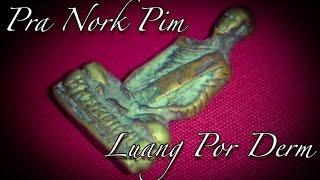 Pra Nork Pim - Luang Por Derm Amulet