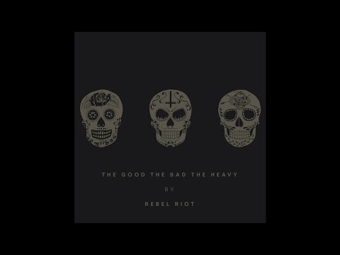 """Rebel Riot """"The Good, The Bad And The Heavy"""" (Full Album) 2016"""