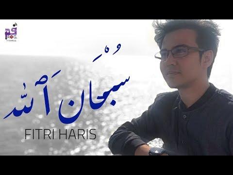 Zikr Subhanallah - Fitri Haris (Official Video Lyrics HD)