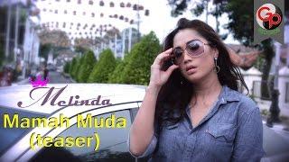 Melinda - Mamah Muda (mahmud) - Teaser
