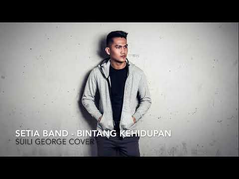 Setia Band - Bintang Kehidupan Cover by Suili George