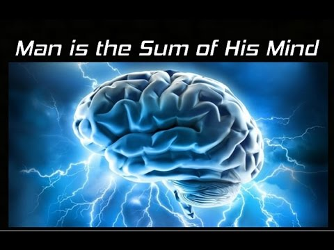 Man Is The Sum of His Mind - As a Man Thinketh - Law of Attr