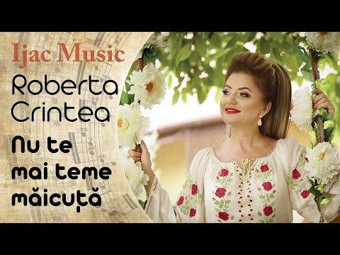 Roberta Crintea - Nu te mai teme maicuta NOU 2019