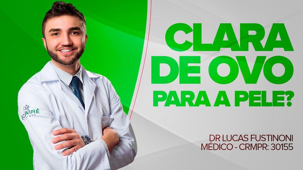 Clara De Ovo Na Pele Funciona Mesmo Dr Lucas Fustinoni Medico
