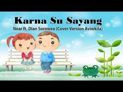 Karna Su Sayang  Near ft  Dian Sorowea   Lyrics Cover Version Aviwkila
