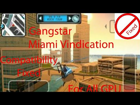 Gangstar Miami Vindication Compatibility Fixed For All GPU Works 100%
