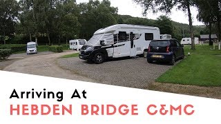 Arriving At Hebden Bridge Caravan And Motorhome Club Site | Poppy And Tara's August Tour 2019