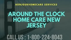 24 Hour Home Care Morris County | Best Senior Care Morris County