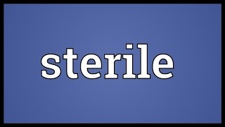 Sterile Meaning