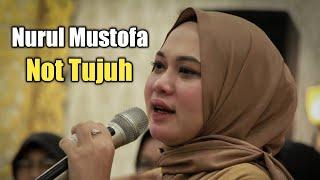 Download Lagu NURUL MUSTOFA || ANISSA RAHMAN || NOT TUJUH mp3