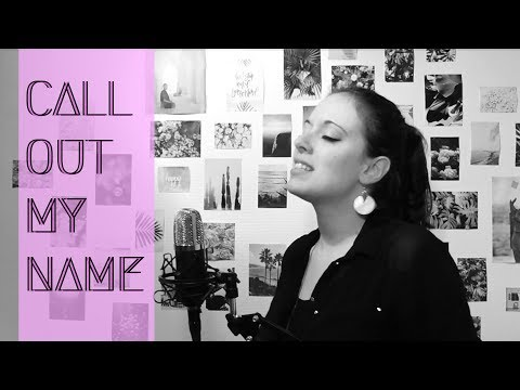 Call out my name | The Weeknd | Rose Anna Cover