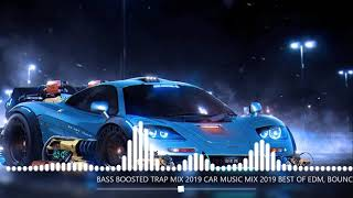 Download BASS BOOSTED TRAP MIX 2019 CAR MUSIC MIX 2019 BEST OF EDM  BOUNCE  TRAP  ELECTRO HOUSE  028 exported