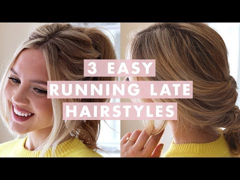 3 Easy Running Late Hairstyles