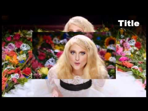 TITLE - Meghan Trainor [Official Video]