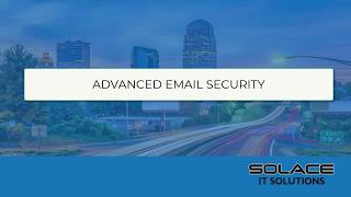 Solace Secure 365 - Advanced Email Security powered by Microsoft 365 Business