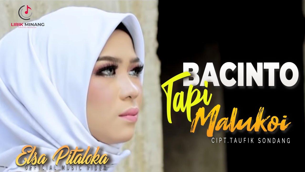 Elsa Pitaloka - Bacinto Tapi Malukoi Lagu Minang Terbaru 2020 (Substitle Bahasa Indonesia)