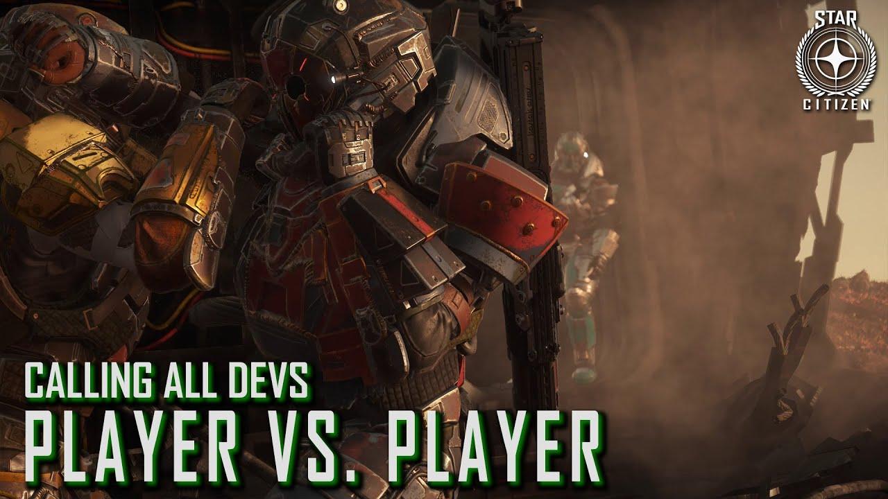 Star Citizen: Calling All Devs - Player vs. Player